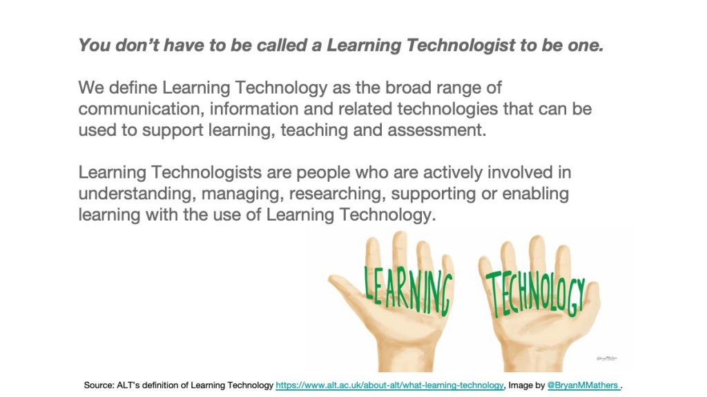 You don't have to be called a Learning Technologist to be one.